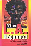Why L. A. Happened : Implications of the '92 Los Angeles Rebellion (93 Edition) Cover