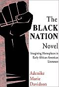 The Black Nation Novel: Imagining Homeplaces in Early African American Literature
