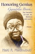 Honoring Genius Gwendolyn Brooks The Narrative of Craft Art Kindness & Justice