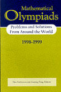 Mathematical Olympiads, 1998-1999: Problems and Solutions from Around the World