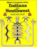 Southwest Indians Bk. 1 #1: Myths & Legends of the Indians of the Southwest: Navajo, Pima, & Apache