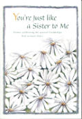 You're Just Like a Sister to Me: Poems Celebrating the Special Friendships That Women Share (Friendship)