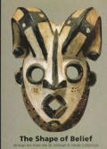 Shape Of Belief African Art From The Dr Michael R Heide Collection