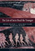 The Life of Saint Basil the Younger: Critical Edition and Annotated Translation of the Moscow Version