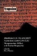 Prophecy in Its Ancient Near Eastern Context: Mesopotamian, Biblical, and Arabian Perspectives