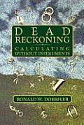 Dead Reckoning Calculating Without Instruments