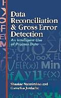 Data Reconciliation and Gross Error Detection: An Intelligent Use of Process Data
