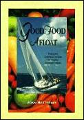 Good Food Afloat: Tasty & Nutritious Recipes for Healthy Shipboard Meals
