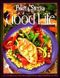 Good Life A Healthy Cookbook