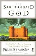 Stronghold of God Finding Gods Place of Immunity from Attacks of the Enemy