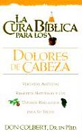 La Cura Biblica Para los Dolores de Cabeza / The Bible Cure for Headaches (Bible Cure)