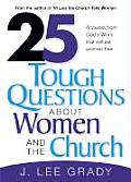 25 Tough Questions about Women and the Church: Answers from God's Word That Will Set Women Free