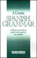 A Concise Spanish Grammar: With Pronunciation Guide