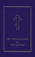 The Divine Liturgy for Choir and Laity