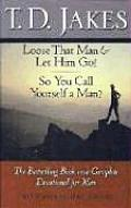 Loose That Man & Let Him Go So You Call
