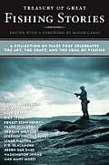 Treasury of Great Fishing Stories: A Collection of Tales That Celebrate the Art, the Craft, and the Soul of Fishing