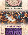 Jesus Of History Christ Of Faith