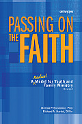Passing On The Faith Second Edition A Radical Model For Youth & Family Ministry