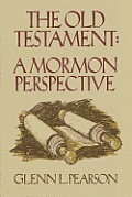 Old Testament A Mormon Perspective