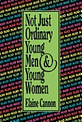 Not Just Ordinary Young Men & Young Women