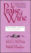 In Praise Of Wine An Offering Of Hearty Toasts Quotations Witticisms Proverbs & Poetry Throughout History