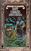 Chronicles Of The Cheysuli #01: Shapechangers by Jennifer Roberson