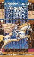 Arrow's Flight (Heralds Of Valdemar) by Mercedes Lackey