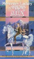 Arrows Of The Queen :Heralds Of Valdemar by Mercedes Lackey