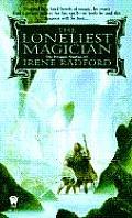 Dragon Nimbus #03: The Loneliest Magician by Irene Radford