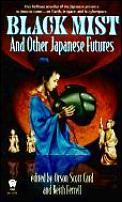 Black Mist: & Other Japanese Futurers by Orson Scott Card