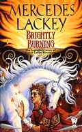 Brightly Burning (Valdemar Novels) by Mercedes Lackey