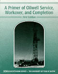 Primer Of Oilwell Service Workover 1st Edition