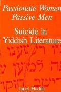 Passionate Women/Passive: Suicide in Yiddish Literature