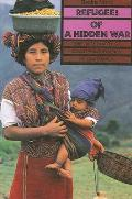 Refugees of a Hidden War: The Aftermath of Counterinsurgency in Guatemala (Suny Series in Anthropological Studies of Contemporary Issue)