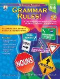 Grammar Rules!, Grades 5 - 6: High-Interest Activities for Practice and Mastery of Basic Grammar Skills