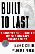 Built To Last Successful Habits of Visionary Companies