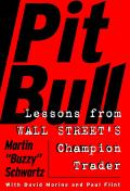 Pit Bull Lessons From Wall Streets Champion Trader