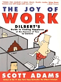 Joy of Work Dilberts Guide to Finding Happiness