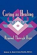 Caring as Healing: Renewal Through Hope