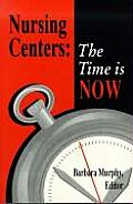 Nursing Centers: The Time Is Now