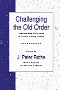 Challenging the Old Order: Towards New Directions in Traffic Safety Theory