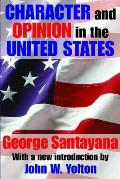 Character & Opinion In The United States (Library Of Conservative Thought) by George Santayana