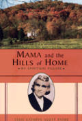 Mama and the Hills of Home: My Spiritual Pillars