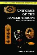 German Uniforms of the 20th Century Vol. I: The Panzer Troops 1917-to the Present