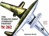 World's First Turbo-Jet Fighter - MC 262, Vol. I
