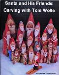 Santa & His Friends Carving with Tom Wolfe