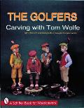 The Golfers: Carving with Tom Wolfe