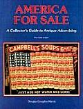 America for Sale A Collectors Guide to Antique Advertising