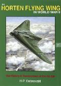Horten Flying Wing in World War II The History & Development of the Ho 229
