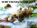 Schtzenpanzerwagen: War Horse of the Panzer-Grenadiers